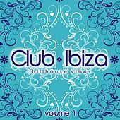 Club Ibiza, Vol. 1 (Chillhouse Vibes) by Various Artists