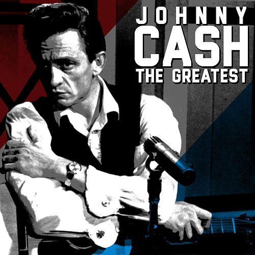 The Greatest - Johnny Cash by Johnny Cash