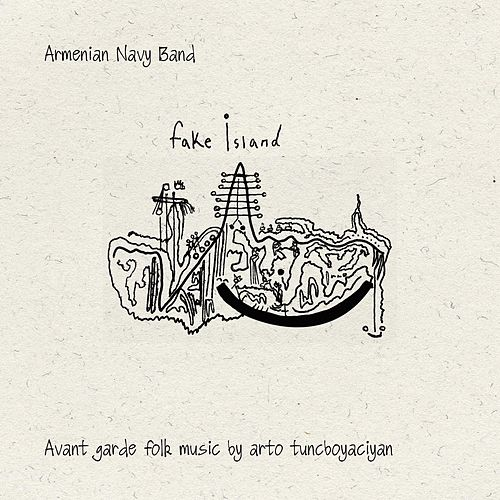 Fake Island by Armenian Navy Band