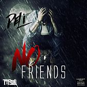 No Friends by Deli