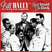 Bill Hayley & The Comets -Rock Around The Clock by Bill Haley & the Comets