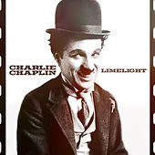 Charlie Chaplin - Limelight by Charlie Chaplin