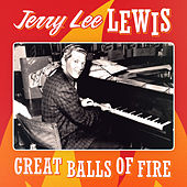 Jerry Lee Lewis - Great Balls of Fire by Jerry Lee Lewis