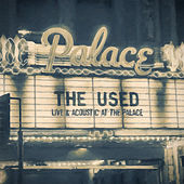 Live and Acoustic at the Palace by The Used