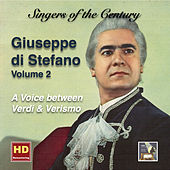 Singers of the Century: Giuseppe di Stefano, Vol. 2 – A Voice Between Verdi & Verismo (Remastered 2016) by Giuseppe Di Stefano