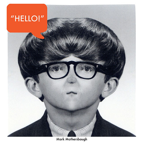 Hello - Single by Mark Mothersbaugh