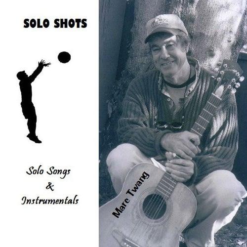 Solo Shots by Marc Twang (Aka Marcus O'realius)
