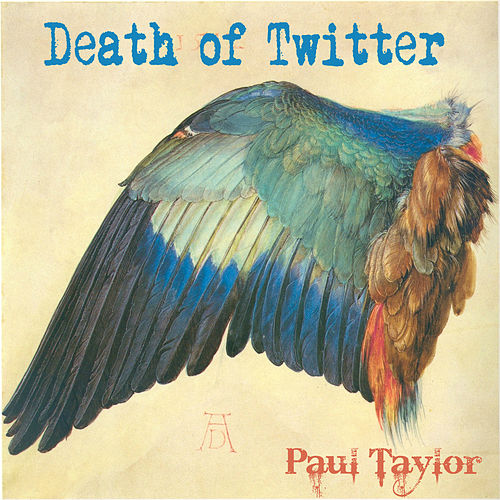 Death of Twitter by Paul Taylor