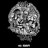 No Rules by Cold Truth
