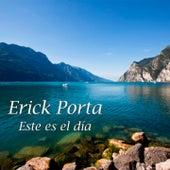 Este Es el Día by Erick Porta