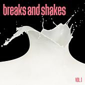 Breaks and Shakes, Vol. 1 by Various Artists