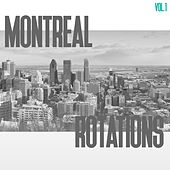 Montreal Rotations, Vol. 1 by Various Artists