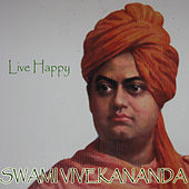 Live Happy by Swami Vivekananda