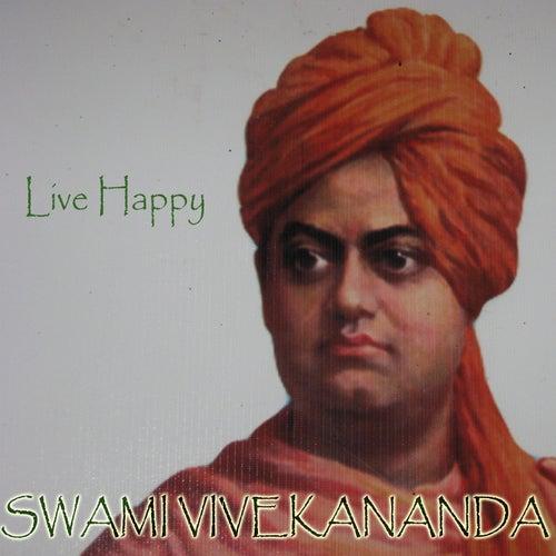Live Happy by Swami Vivekananda