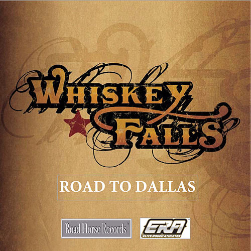 Road To Dallas by Whiskey Falls