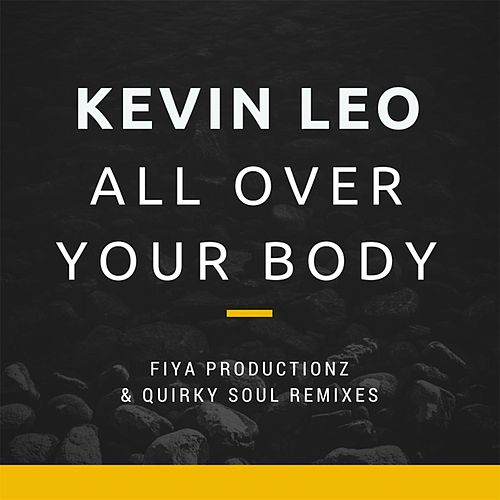 All Over Your Body by Kevin Leo