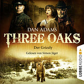 Three Oaks, Folge 02: Der Grizzly by Dan Adams