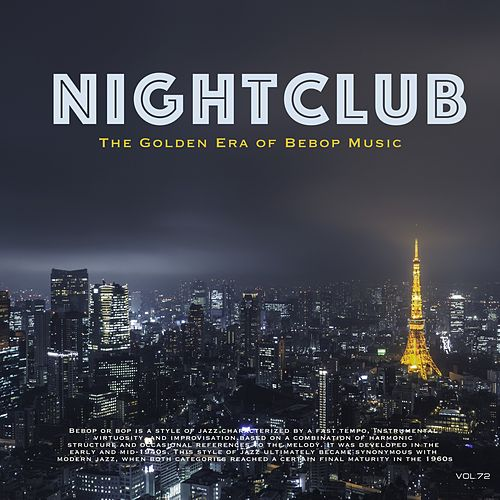 Nightclub, Vol. 72 (The Golden Era of Bebop Music) by Dizzy Gillespie