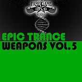 Epic Trance Weapons, Vol. 5 by Various Artists