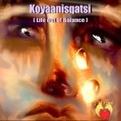 Koyaanisqatsi by Heartflight