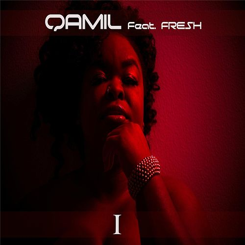 I (The Greatest Me) [feat. Fresh] by Qamil