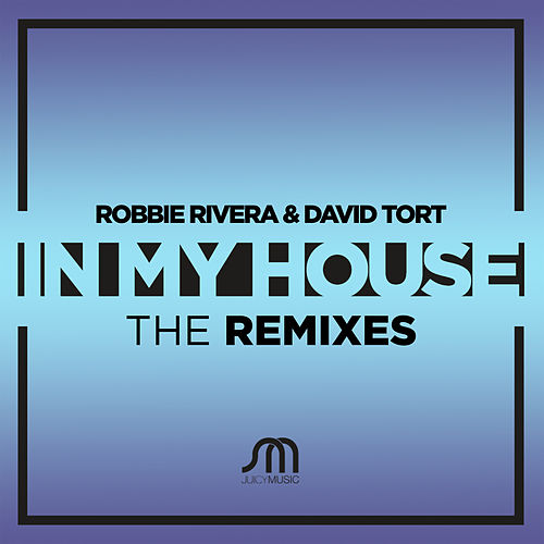 In My House by Robbie Rivera