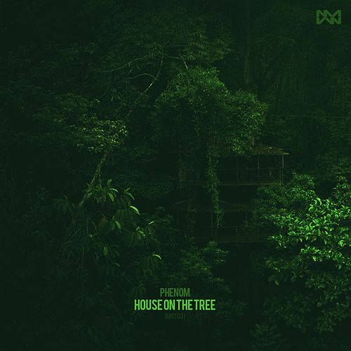 House On The Tree - Single by Phenom
