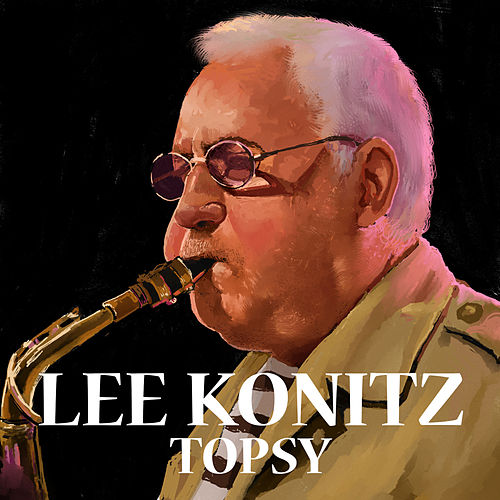 Topsy by Lee Konitz