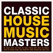 Classic House Music Masters by Various Artists