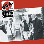 Something Better Change (Remastered) von D.O.A.