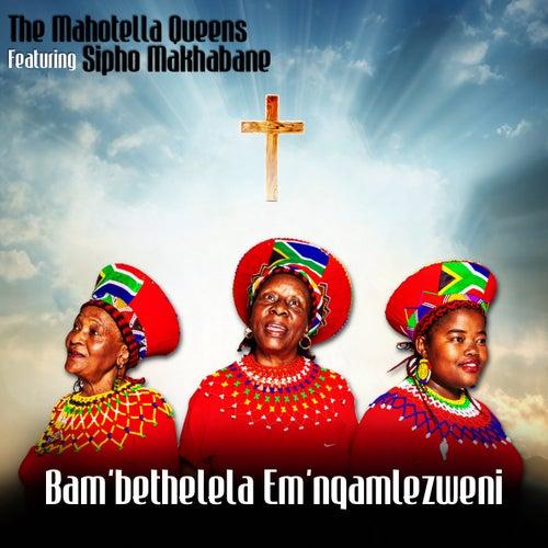 Bam'Bethelela Emnqam'Lezweni by Mahotella Queens