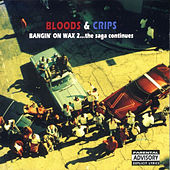 Bangin on Wax 2... The Saga Continues by Bloods & Crips