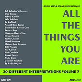 All the Things You Are (20 Different Interpretations) Volume 3 von Various Artists