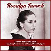 Johann Sebastian Bach: Goldberg Variations In G Major, BWV 988, Op. 4 by Rosalyn Tureck