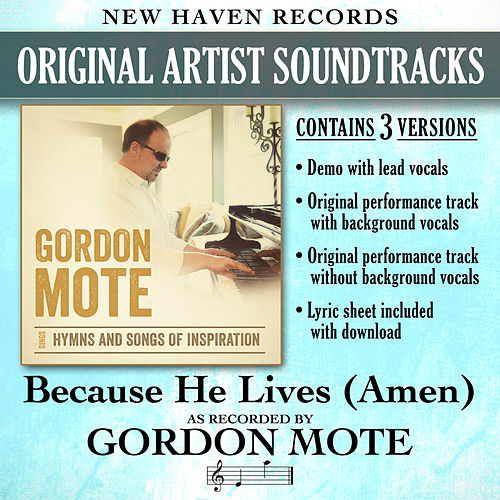 Because He Lives (Amen) [Performance Tracks] by Gordon Mote