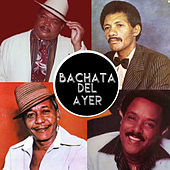 Bachata del Ayer by Various Artists