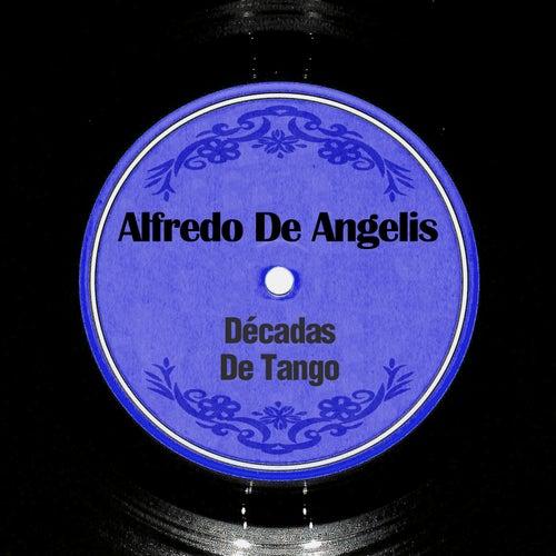 Décadas de Tango by Alfredo De Angelis