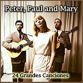 24 Grandes Canciones by Peter, Paul and Mary