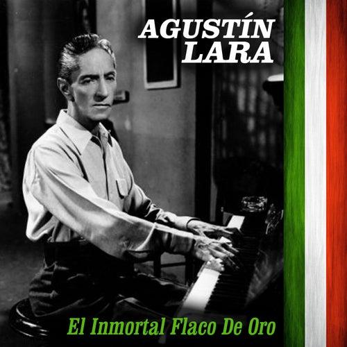 El Inmortal Flaco de Oro by Agustín Lara