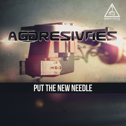 Put The New Needle by Aggresivnes