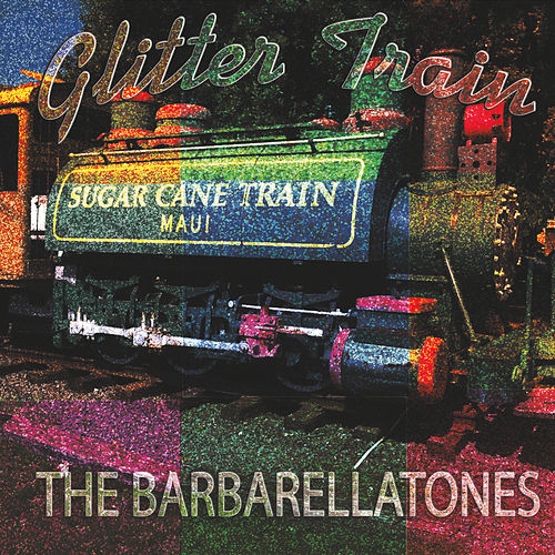 Glitter Train by The Barbarellatones