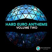 Hard Euro Anthems: Vol. 2 by Various Artists