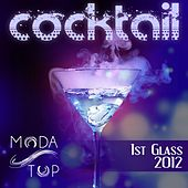 MODA Top Cocktail: 1st Glass 2012 - EP by Various Artists
