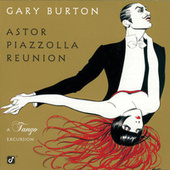 Astor Piazzolla Reunion-A Tango Excursion by Gary Burton