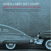 When Larry Met Harry by Larry Goldings