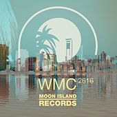Moon Island Records WMC Sampler 2016 - Single by Various Artists