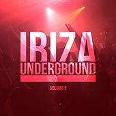 Ibiza Underground, Vol. 5 by Various Artists