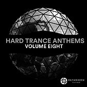 Hard Trance Anthems Vol. 8 by Various Artists