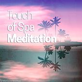 Touch of Spa Meditation by Various Artists