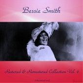 Bessie Smith Restored & Remastered Collection Vol. 6 (All Tracks Remastered 2016) by Bessie Smith
